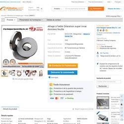 Alliage à faible Dilatation super invar données feuille-Nickel-ID de produit:60554491731-french.alibaba.com