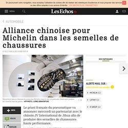 Alliance chinoise pour Michelin dans les semelles de chaussures, Automobile