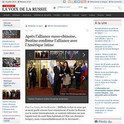 Après l'alliance russo-chinoise, Poutine confirme l'alliance avec l'Amérique latine