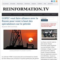 L'OPEC veut faire alliance avec la Russie pour venir à bout des spéculateurs sur le pétrole