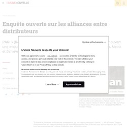 Enquête ouverte sur les alliances entre distributeurs - Infos Reuters