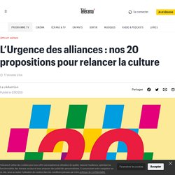 L'Urgence des alliances : nos 20 propositions pour relancer la culture