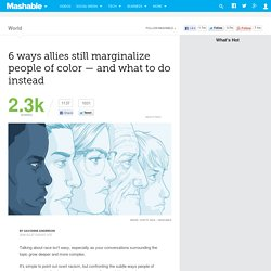 6 ways allies still marginalize people of color — and what to do instead