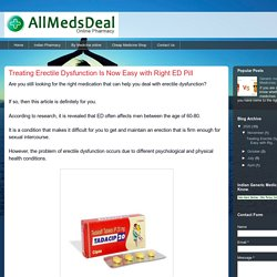Online Pharmacy India, Indian Generic Medicine - Allmedsdeal.com: Treating Erectile Dysfunction Is Now Easy with Right ED Pill