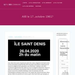 Allô le 17…octobre 1961? – Le fil des communs