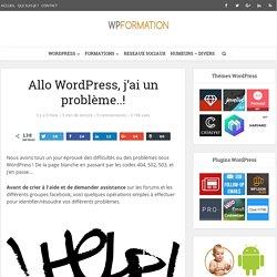 Allo WordPress, j'ai un problème !