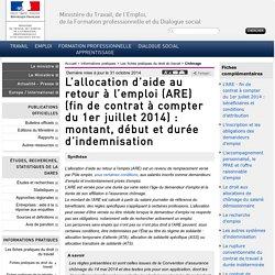 L'allocation d'aide au retour à l'emploi (ARE) (fin de contrat à compter du 1er juillet 2014) : montant, début et durée d'indemnisation