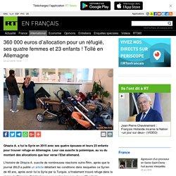 360 000 euros d'allocation pour un réfugié, ses quatre femmes et 23 enfants ! Tollé en Allemagne