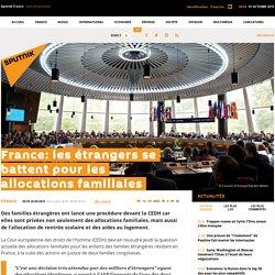 France: les étrangers se battent pour les allocations familiales