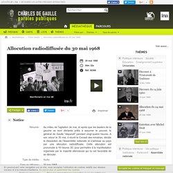 Allocution radiodiffusée du 30 mai 1968 - Charles de Gaulle - paroles publiques