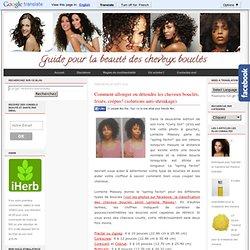 Comment allonger ou détendre les cheveux bouclés, frisés, crépus? (solutions anti-shrinkage)