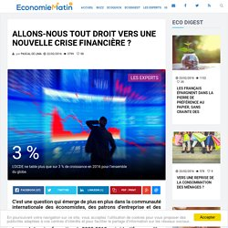 Allons-nous tout droit vers une nouvelle crise financière ?