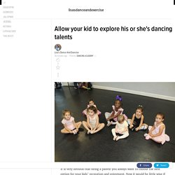 Allow your kid to explore his or she's dancing talents