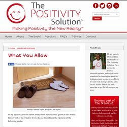 What You Allow - The Positivity Solution