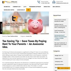 HRA (House Rent Allowance) - Tax Saving Tip - Save Taxes By Paying Rent To Your Parents