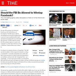 Should the FBI Be Allowed to Wiretap Facebook?
