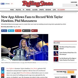 New App Allows Fans to Record With Taylor Hawkins