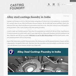 Alloy steel castings foundry in India « Casting Foundry