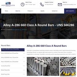Alloy A-286 660 Class A Round Bar - Exotic Metal Alloys