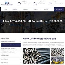 Alloy A-286 660 Class B Round Bar - Exotic Metal Alloys
