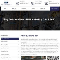 Alloy 20 Round Bar - Exotic Metal Alloys