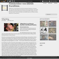 500g Alltag - Filmkritiker von ESDES: Kurzfilme.