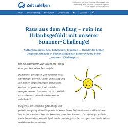 Raus aus dem Alltag – rein ins Urlaubsgefühl: die Sommer-Challenge