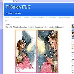 """""""La Petite Fille aux Allumettes"""" ( conte H.C. Andersen ) : lire , écouter , télécharger"""