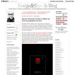 Allumez l'Ampoule et visitez un éditeur qui aime la typographie