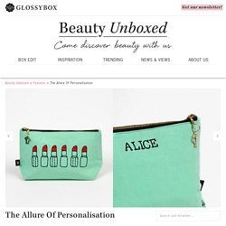 The Allure Of Personalisation : Beauty Unboxed