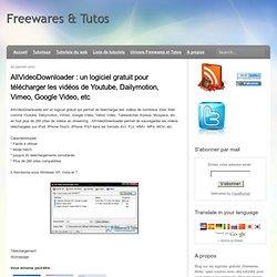 un logiciel gratuit pour télécharger les vidéos de Youtube, Dailymotion, Vimeo, Google Video, etc
