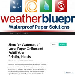 Shop for Waterproof Laser Paper Online and Fulfill Your Printing Needs