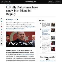 U.S. ally Turkey may have a new best friend in Beijing