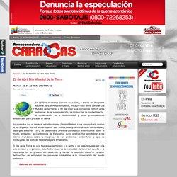 .: Almacenadora Caracas, C.A. :. Construyendo socialismo!... :. - 22 de Abril Día Mundial de la Tierra