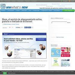 Share, el servicio de almacenamiento online, gratuito e ilimitado de BitTorrent