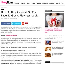 5 Benefits Uses Of Almond Oil For Face To Get A Attractive Look