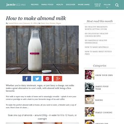 How to make almond milk - Jamie Oliver