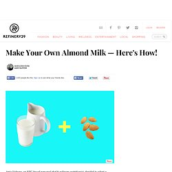 How To Make Almond Milk - Dairy-Free Drink