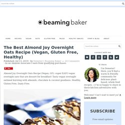 The Best Almond Joy Overnight Oats Recipe (Vegan, Gluten Free, Healthy)