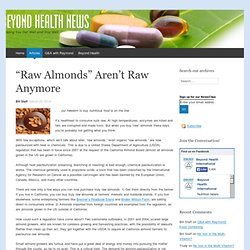 """Raw Almonds"" Aren't Raw Anymore"