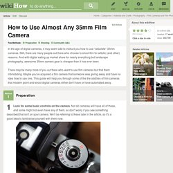 How to Use Almost Any 35mm Film Camera (with pictures)