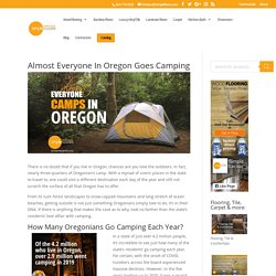Almost Everyone In Oregon Goes Camping - Where To Camp