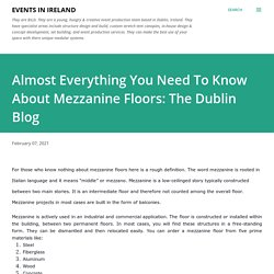 Almost Everything You Need To Know About Mezzanine Floors: The Dublin Blog