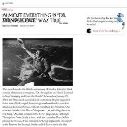 """Almost Everything in """"Dr. Strangelove"""" Was True"""