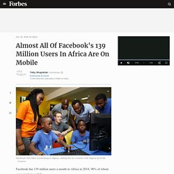 Almost All Of Facebook's 139 Million Users In Africa Are On Mobile