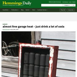 almost free garage heat – just drink a lot of soda