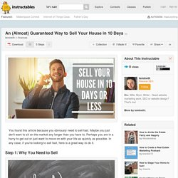 An (Almost) Guaranteed Way to Sell Your House in 10 Days: 5 Steps