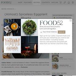(Almost) Spiceless Eggplant Bharta Recipe on Food52