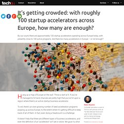 There are almost 100 active startup accelerators in Europe today