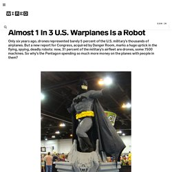Almost One In Three U.S. Warplanes Is a Robot | Danger Room